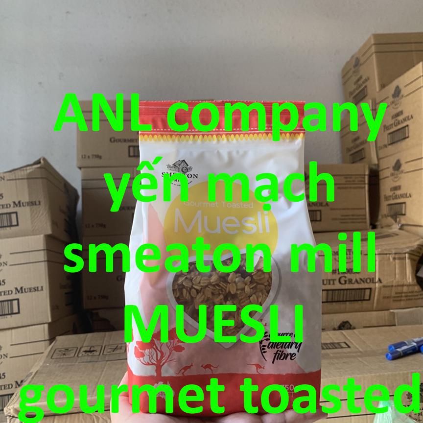 yến mạch Úc, Muesli gourmet toasted, được ANL nhập khẩu nguyên túi từ chính hãng Smeaton Mill